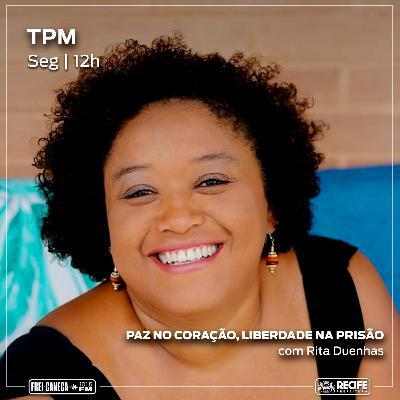 TPM #31 - Paz no coração, liberdade na prisão