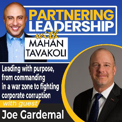 Leading with purpose, from commanding in a war zone to fighting corporate corruption with Joe Gardemal | Greater Washington DC DMV Changemaker