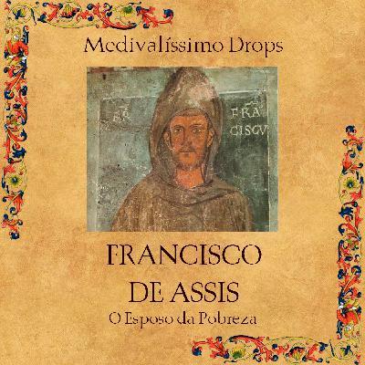 Medievalíssimo Drops: Francisco de Assis