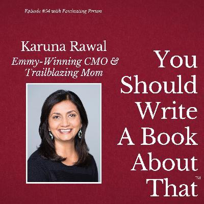 Award-Winning CMO & trailblazing mom Karuna Rawal's many keys to success.
