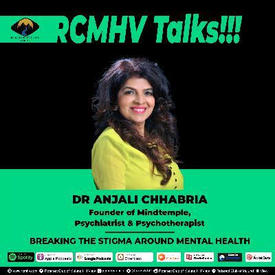 Breaking The Stigma Around Mental Health - Dr Anjali Chhabria