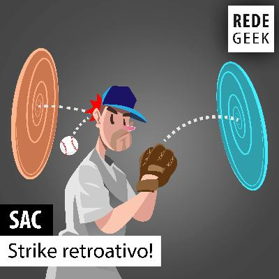 SAC - Strike retroativo!