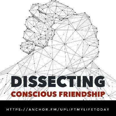 #27 - Dissecting Conscious Friendship with Julie, Jourdan and Constantine
