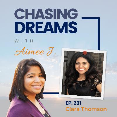 Ep. 231: Clara Thomson (Clara T) – Finding Clarity Chasing Dreams