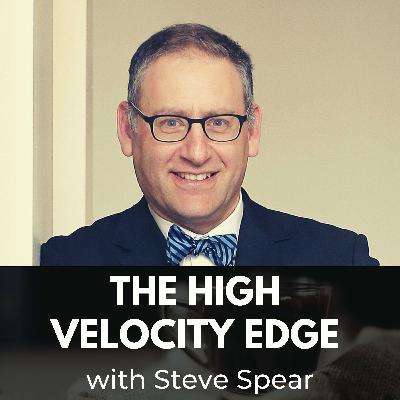 The High Velocity Edge with Steve Spear