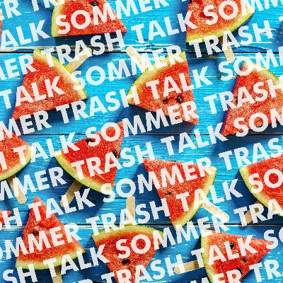 Sommer Trash Talk