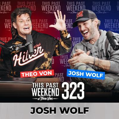 E323 Josh Wolf
