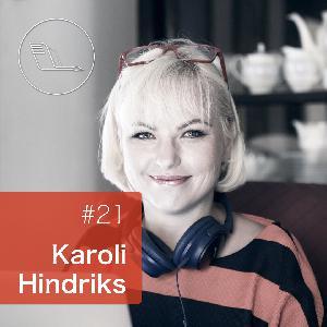 #021: Karoli Hindriks – mõtestades lahti 21. sajandi tööjõuturgu