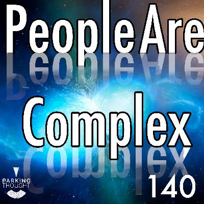 People Are Complex | 140