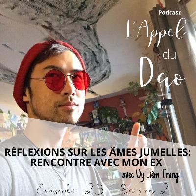 Réflexions sur les âmes jumelles et rencontre avec mon ex : Uy Liêm Trang