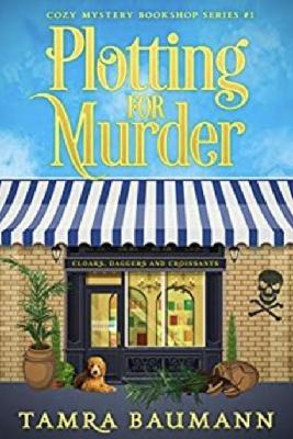 Plotting for Murder (Cozy Mystery Bookshop Series Book 1)