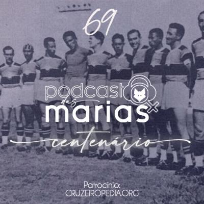 Podcast das Marias #69 - O início de um sonho