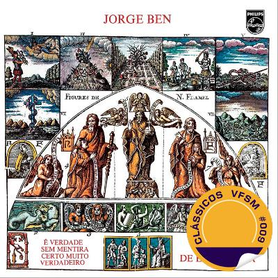 "Clássicos VFSM #009 - Jorge Ben: ""A Tábua de Esmeraldas"""
