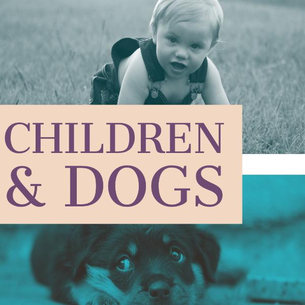 Babies, Children and Dogs