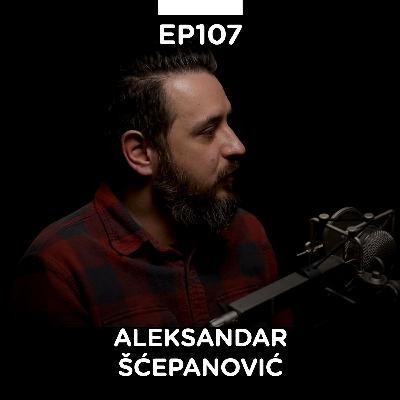 EP 107: Aleksandar Šćepanović, hostel Montana, Zanateria - Pojačalo podcast