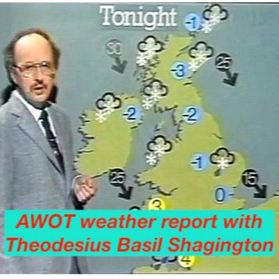 Today's weather report with Theodesius Basil Shagington
