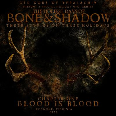 The Holiest Days of Bone and Shadow, Chapter One: Blood is Blood