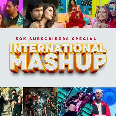 International Megamix Mashup 2020 - Dj Parth (50K Subscriber Special)