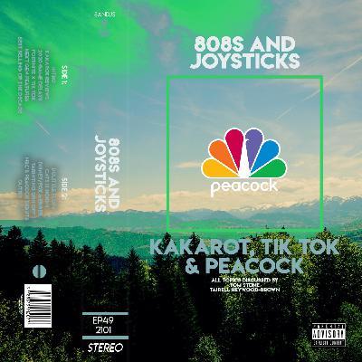 Episode 49: Kakarot, TikTok and Peacock
