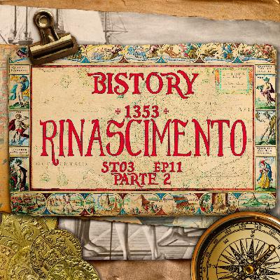 Bistory S03E11 - 1353 Rinascimento