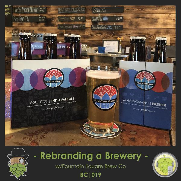 BC019: Rebranding a Brewery w/Fountain Square Brewing