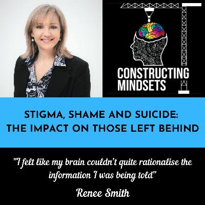 Episode 13 - Stigma, Shame And Suicide The Impact On Those Left Behind