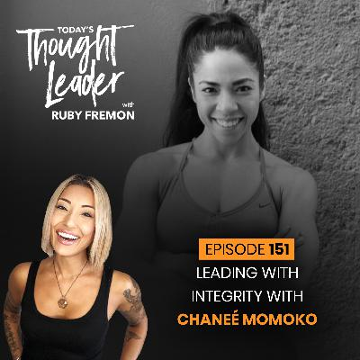 151: Leading with Integrity with Chaneé Momoko