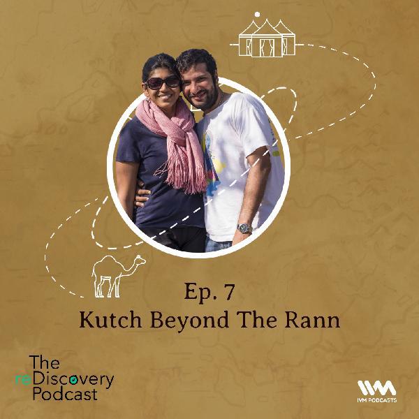 S04 E07: Kutch Beyond The Rann