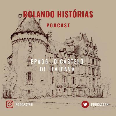 O CASTELO DE ITAIPAVA