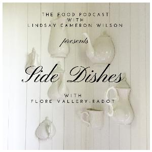 """SIDE DISHES, """"The mini-series exploring the flavours of home"""" w. guest FLORE VALLERY-RADOT"""