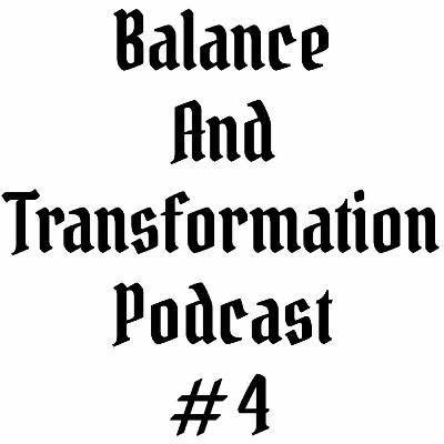 Episode #4 | Balance and Transformation Podcast | Spiritual Balance