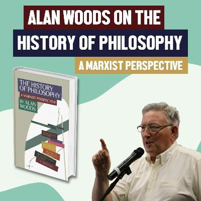 Alan Woods on the History of Philosophy