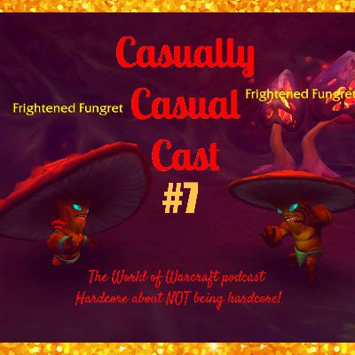 Casually Casual Cast #7: A World of Warcraft Podcast
