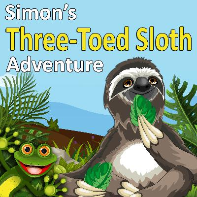 Simon's Three-Toed Sloth Adventure