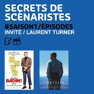 """SECRETS DE SCÉNARISTES #SAISON1ÉPISODE5 / Laurent Turner / """"Radin"""" & """"L'Odyssée"""""""