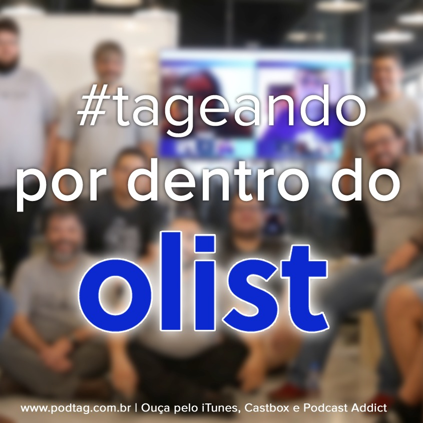 #12 - Tageando #03 - Por dentro do Olist