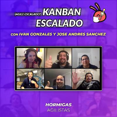 EP32 - Agile Escalado - Kanban Escalado con Ivan Gonzales y Jose AndresSanchez