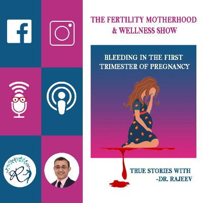 Bleeding in the First Trimester of Pregnancy