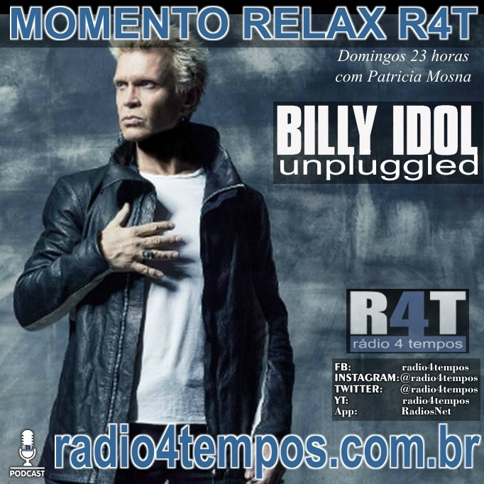 Rádio 4 Tempos - Momento Relax - Billy Idol:Rádio 4 Tempos
