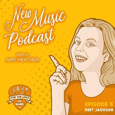 Interview with singer-songwriter & devoted performer Peet Jackson | New Music For The Love of Bands Episode 5