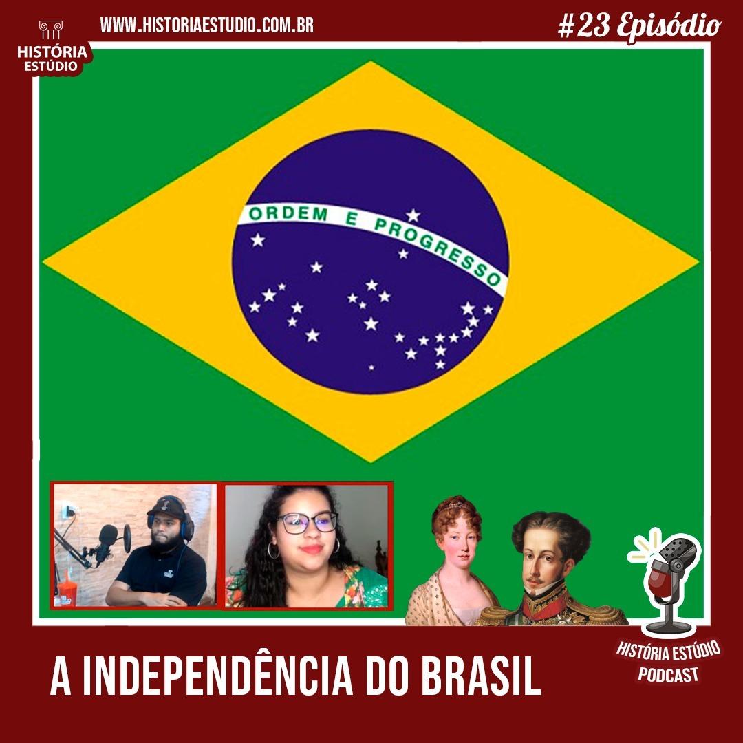 #23 - A Independência do Brasil