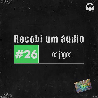 #26 - Os Jogos