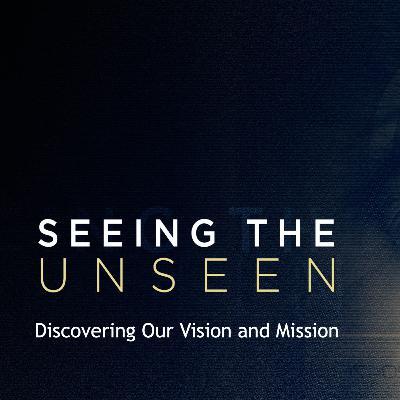 Seeing The Unseen - New Sermon Series Promo