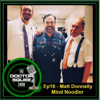 Ep16 - Matt Donnelly - The Mind Noodler