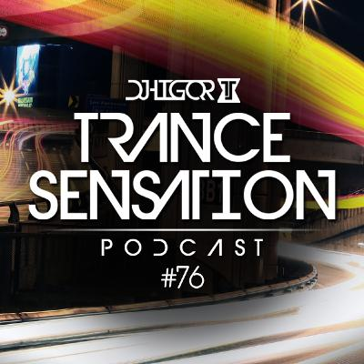 Trance Sensation Podcast #76