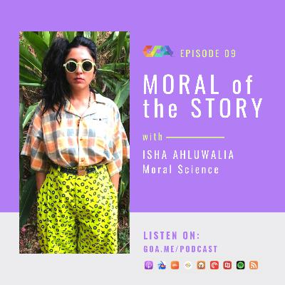 Moral of the story with Isha Ahluwalia of Moral Science   Episode 09