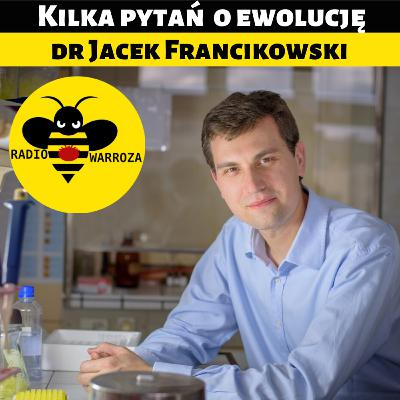 Kilka pytań o ewolucję - dr Jacek Francikowski - 2/2