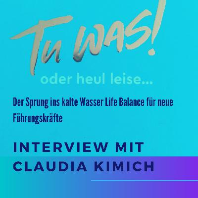 033 Tu was! Oder heul leise - Interview mit Claudia Kimich
