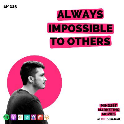 Always Impossible to Others || Ep 115 || an RTH24 podcast