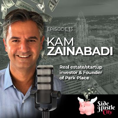 Episode 13 - Kam Zainabadi discusses real estate investing and his new platform that democratize real estate crowdfunding